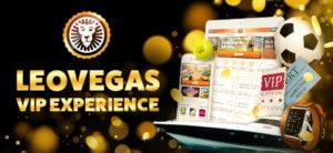 LeoVegas har en VIP Experience kampagne som rewarder loyalitet